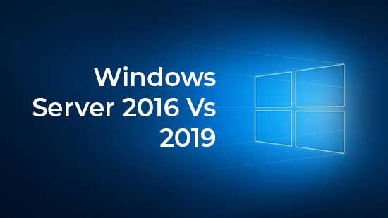 Windows Server 2016 Vs 2019 – The Key Differences